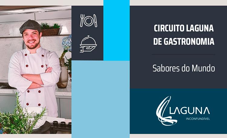 """Chef Vitor ao lado do texto """"Circuito Laguna de Gastronomia - sabores do mundo"""""""